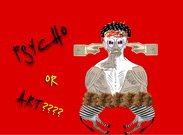 Psycho or art?'s thumbnail