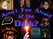 ARE YOU AFRAID OF THE DARK?!?'s thumbnail